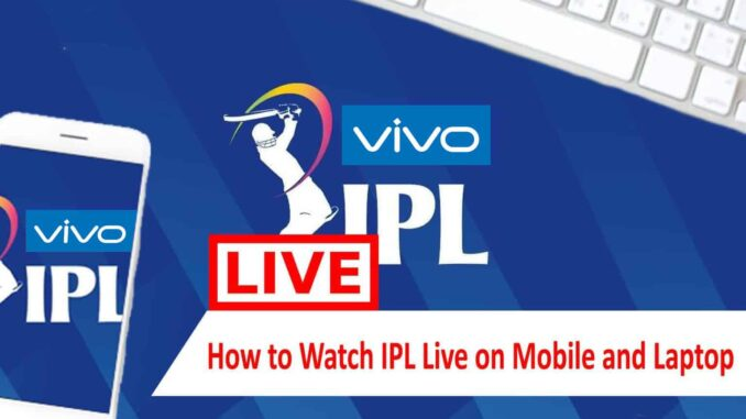 How to watch IPL Live