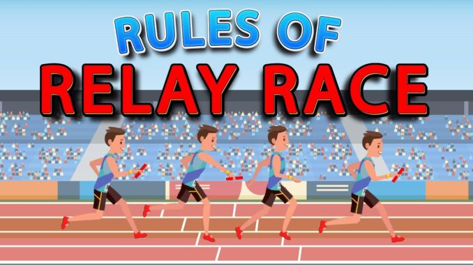 Relay Races in track and field Rules