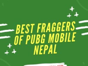 TOP 5 Best FRAGGERS OF PUBG Mobile NEPAL