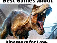 Best Games about Dinosaurs for Low-End PC